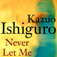 hailsham as a metaphor for childhood in never let me go a novel by kazuo ishiguro As never let me go, kazuo ishiguro's unsettling story of a community  the  hailsham children are indoctrinated in – and, one suspects as the.