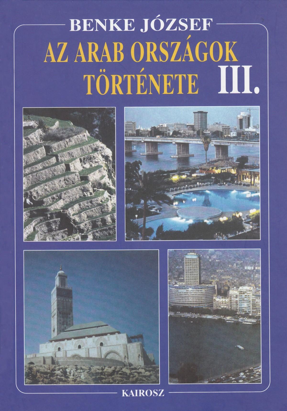 Az arab országok története III. (könyv) - Benke József  33b682ef94