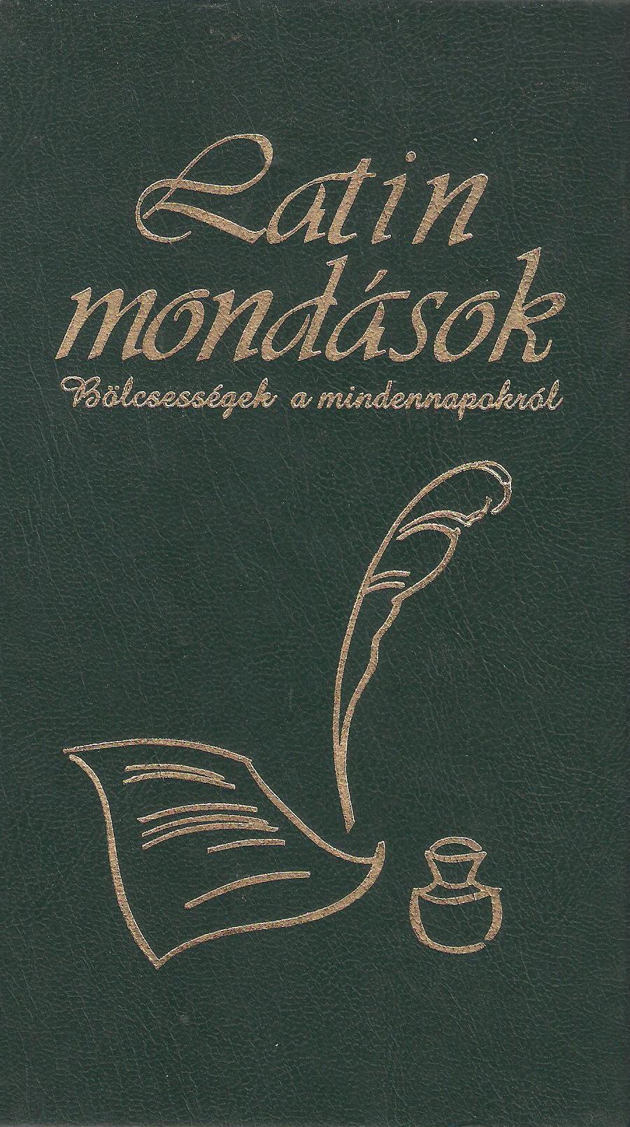 latin idézetek magyarul Latin mondások   Bölcsességek a mindennapokról (könyv)   | Rukkola.hu