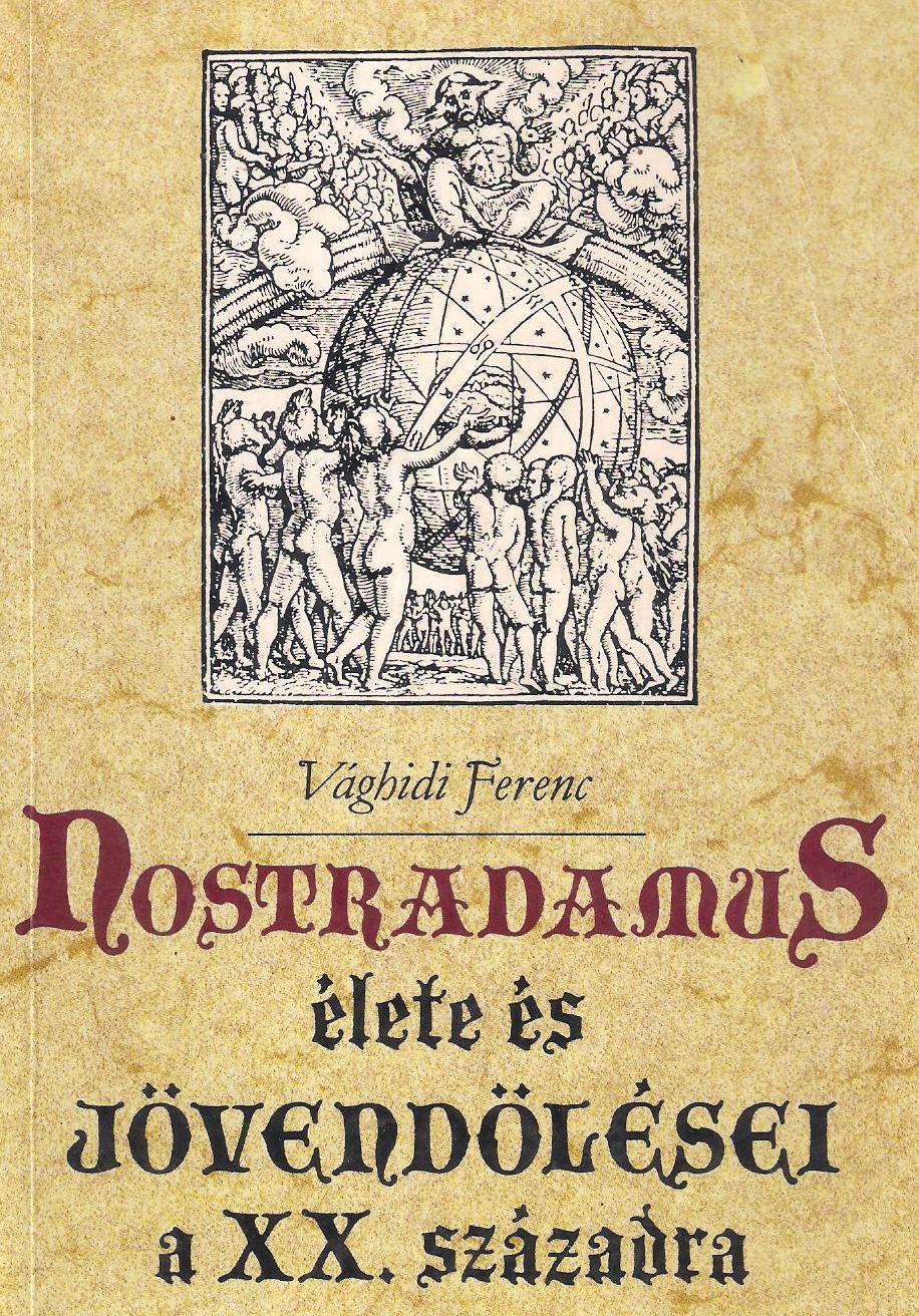 Nostradamus élete és jövendölései