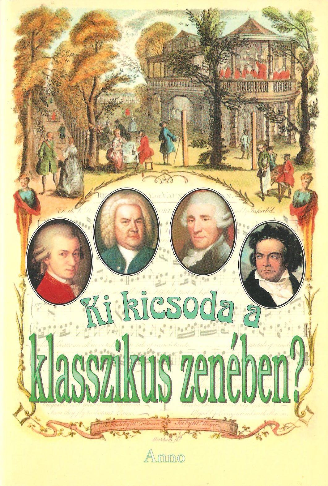 Ki kicsoda a klasszikus zenében (könyv) -  9a1878edba