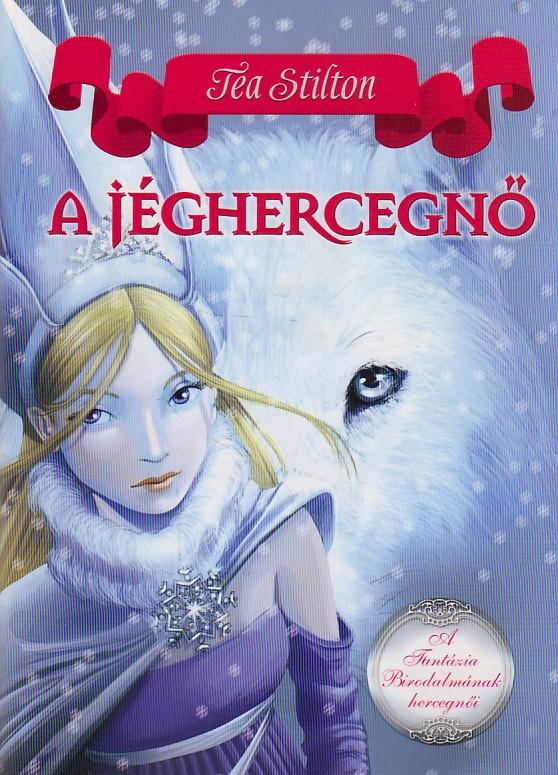 A jéghercegnő (könyv) - Tea Stilton  12fcaf4001