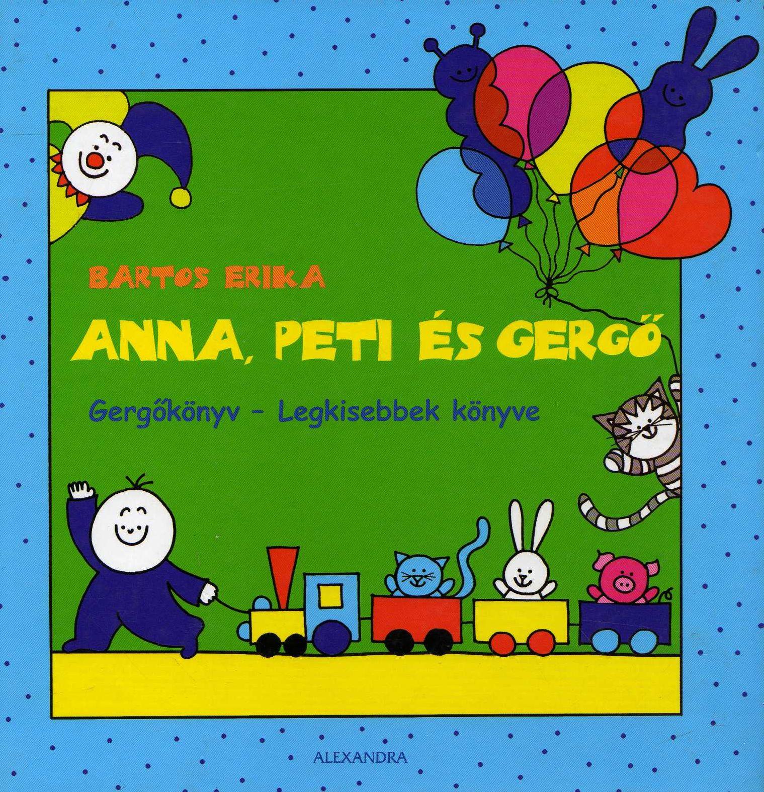 f219f2141 Ha ismered Anna, Peti és Gergő történeteit, akkor biztosan kíváncsian  várod, miről szól a Gergőkönyv! Ebben a könyvben sok mesét olvashatsz  Gergőkéről, ...