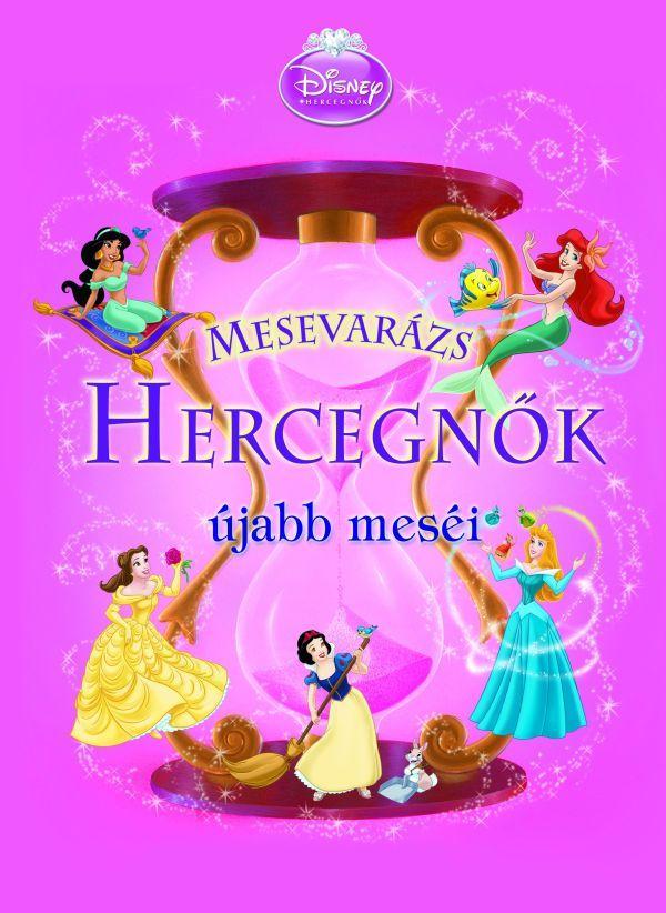 Mesevarázs hercegnők újabb meséi (könyv) - Lara Bergen  2122b28ef0