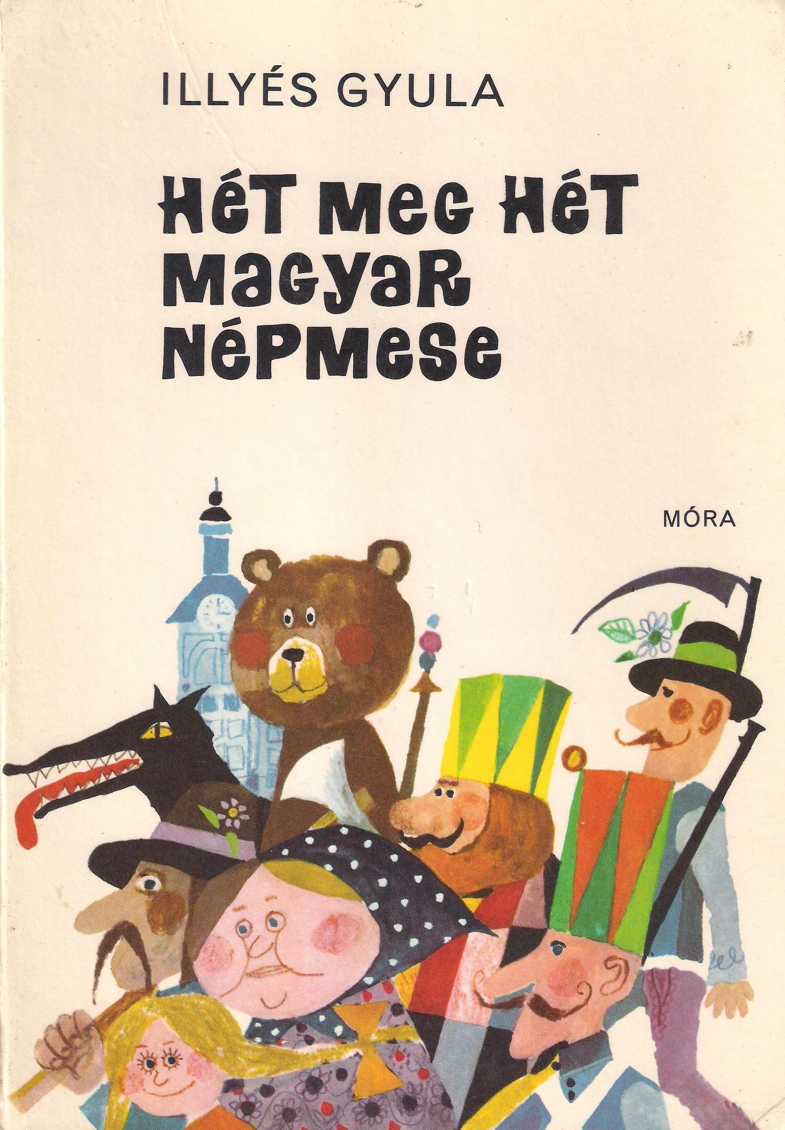 60b305215e Hét meg hét magyar népmese (könyv) - Illyés Gyula   Rukkola.hu