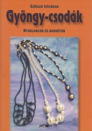 ea9f60ed2d Könyv címkegyűjtemény: gyöngyfűzés   Rukkola.hu