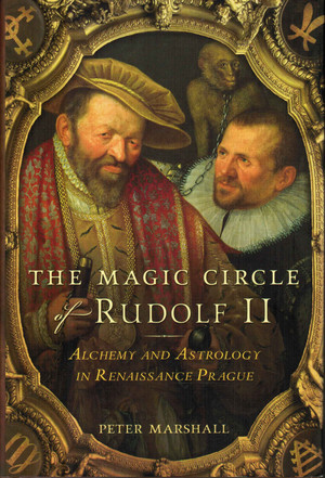 The-magic-circle-rudolf-ii--alchemy-_-astrology-in-renaissance-prague---peter-marshall_1024x1024