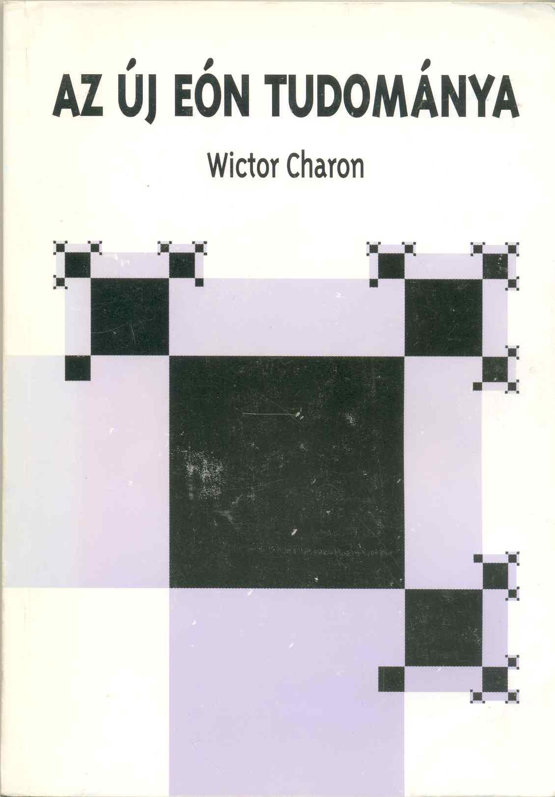 Az Új Eón Tudománya - W. Charon kevés megjelent írásainak egyike