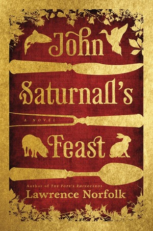 John_saturnalls_feast_-_lawrence_norfolk