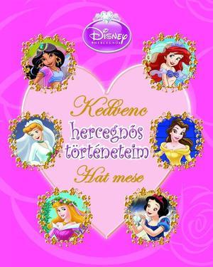 Ebben a csodás mesekönyvben kedvenc hercegnőid mesélnek neked arról 260c560bed