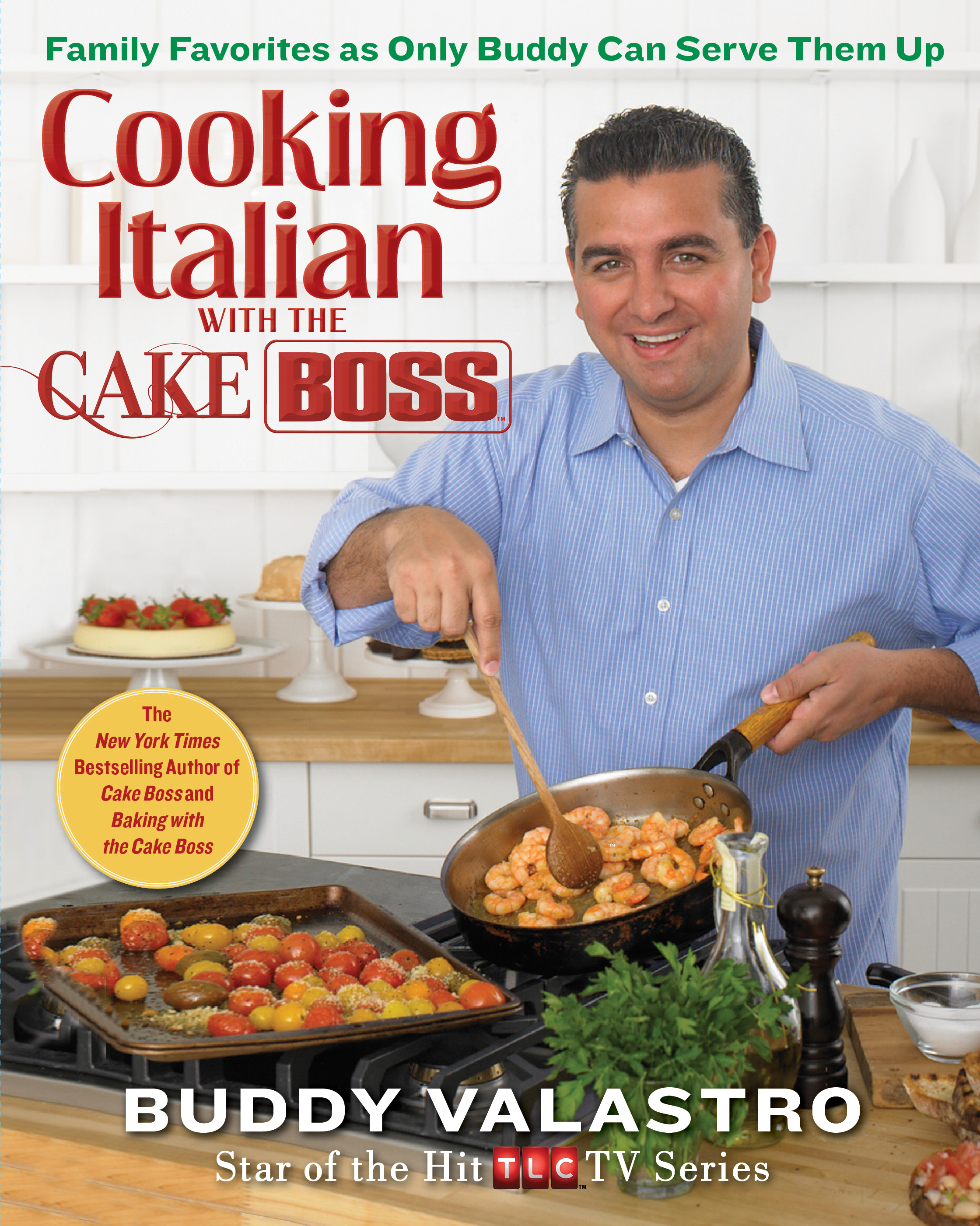 Cooking italian with the cake boss knyv buddy valastro cooking italian with the cake boss family favorites as only buddy can serve them up forumfinder Image collections