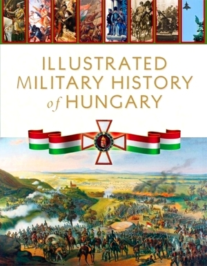 Illustrated_military_history_of_hungary