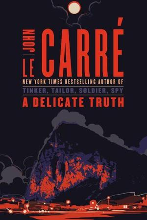 John-le-carr%c3%a9-a-delicate-truth-hardcover