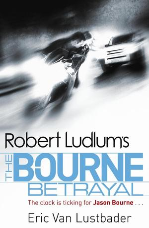 2013_03_eric_van_lustbader_the_bourne_betrayal