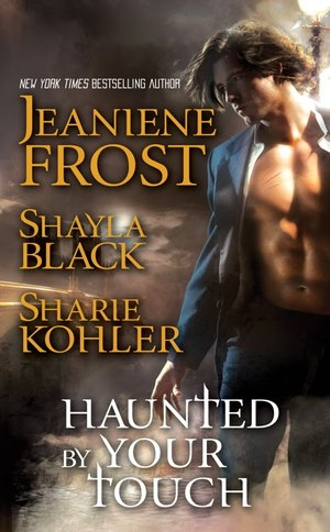 Haunted_by_your_touch_-_jeaniene_frost__shayla_black__sharie_kohler_-_cover_not_final_-_may_cover_reveal_-_simon__26_schuster_catalogu
