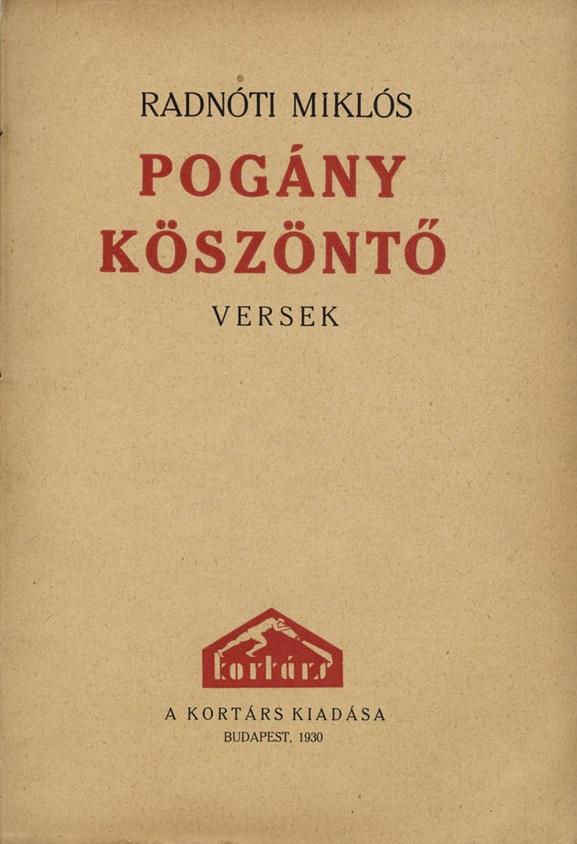 miklós köszöntő Pogány köszöntő (könyv)   Radnóti Miklós | Rukkola.hu miklós köszöntő