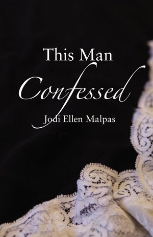 This-man-confessed-this-man-trilogy-by-jodi-ellen-malpas