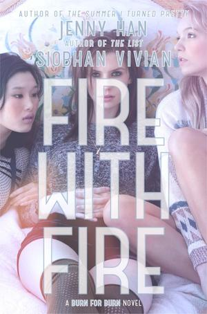 Fire-with-fire-by-jenny-han-siobhan-vivian