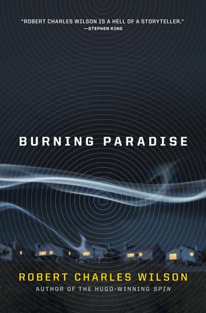 Burning-paradise-by-robert-charles-wilson