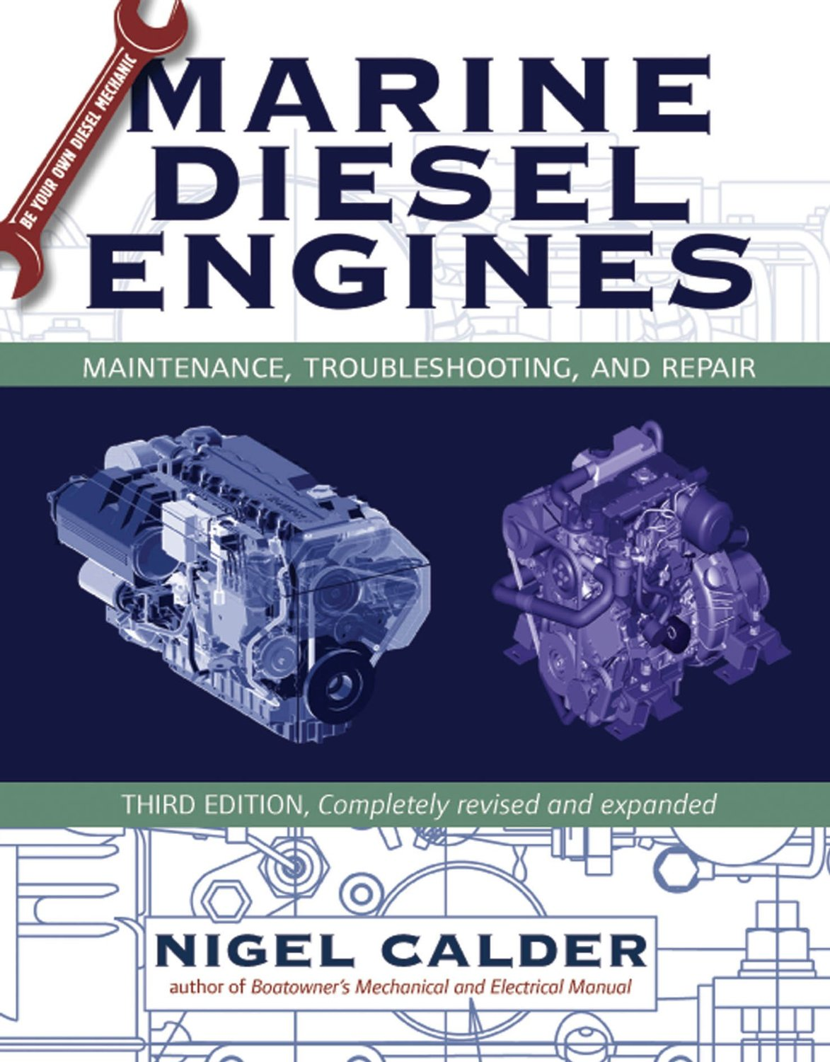 here in this goldmine of a book is everything the reader needs to keep their diesel engine running cleanly and efficiently nigel calder is the worlds