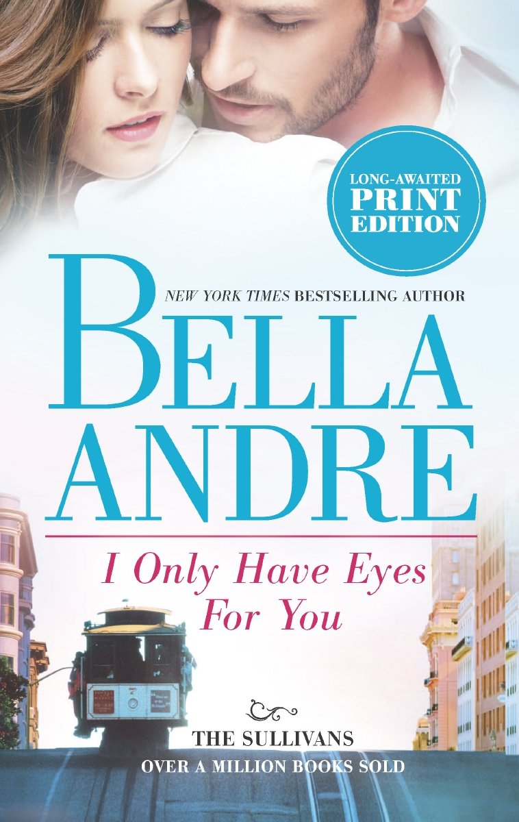 Bella Andre · I Only Have Eyes for You