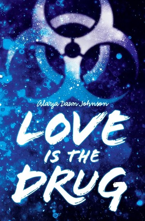 Love-is-the-drug-by-alaya-dawn-johnson