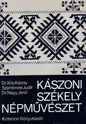 0fe0ba6a27 Kászoni székely népművészet (könyv) - Kós Károly - Szentimrei Judit ...