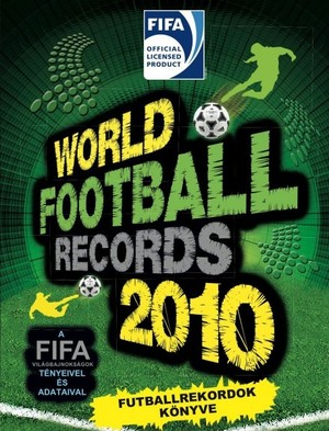 World-football-records-2010-futballrekordok-konyve-