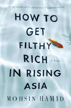 How-to-get-filthy-rich-in-rising-asia-by-mohsin-hamid