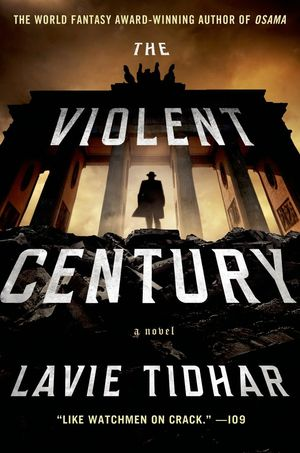 The-violent-century-lavie-tidhar