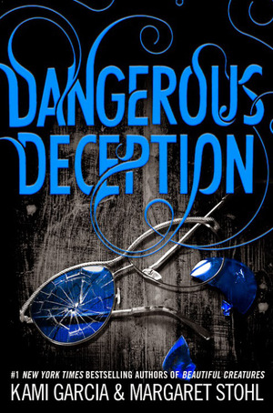 Dangerous-deception-by-kami-garcia-margaret-stohl