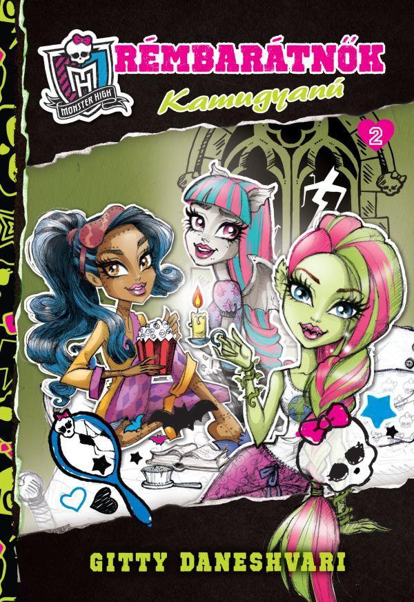 Monster High: Rémbarátnők 2. Kamugyanú (könyv) Gitty