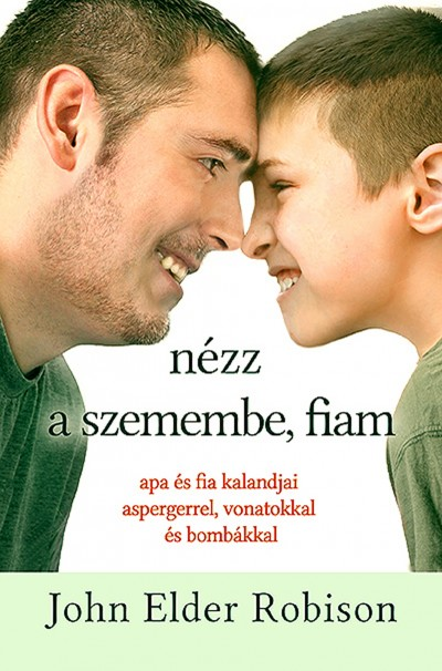 idézetek apaságról Nézz a szemembe, fiam! (könyv)   John Elder Robison | Rukkola.hu