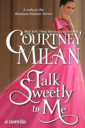 Courtney_milan_talk_sweetly_to_me