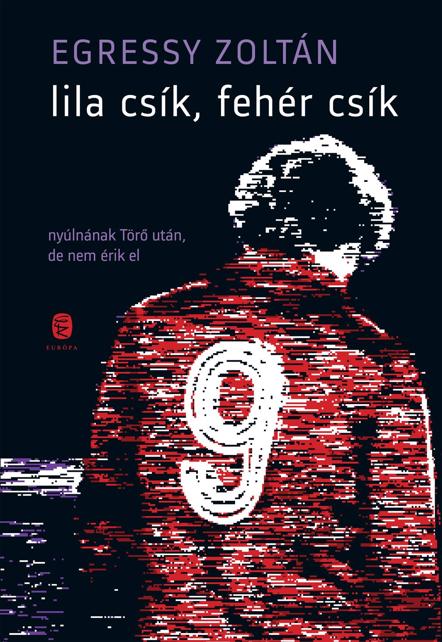 e86566c94a Lila csík, fehér csík (könyv) - Egressy Zoltán | Rukkola.hu
