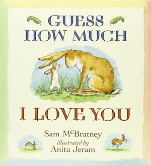 Sam_mcbratney__guess_how_much_i_love_you