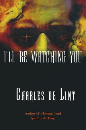 Charles_de_lint__i'll_be_watching_you