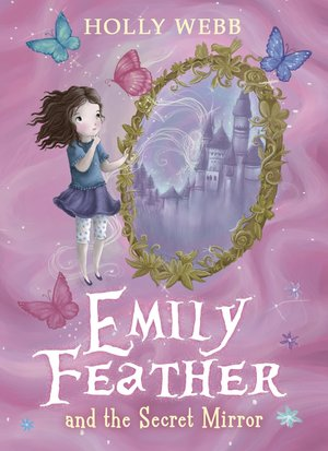 Holly_webb_emily_feather_and_the_secret_mirror