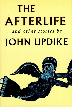 Cover-the-afterlife-and-other-stories-by-john-updike-book