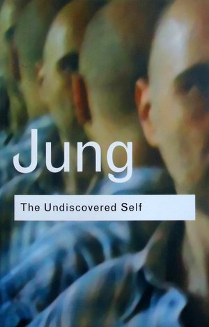 carl jung the undiscovered self essay The undiscovered self: with symbols and the interpretation of dreams (jung extracts) the only book by carl jung that i could read.