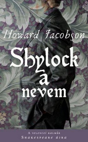 Howard_jacobson_shylock_a_nevem