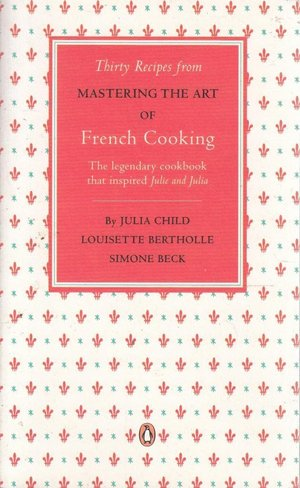 Thirty_%e2%80%8brecipes_from_mastering_the_art_of_french_cooking