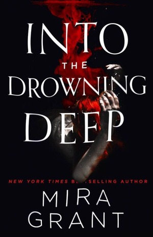 Into-the-drowning-deep-mira-grant