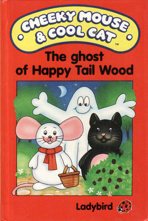 Ghost-of-happy-tail-wood-ladybird-book-cheeky-mouse-and-cool-cat-series-870-gloss-hardback-1987-5115-p