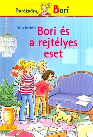 Bori és a rejtélyes eset (könyv) Julia Boehme | Rukkola.hu