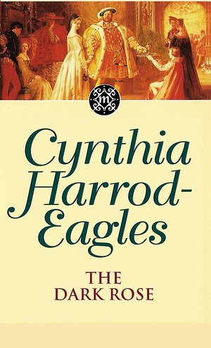 Cynthia_harrod-eagles_the_dark_rose