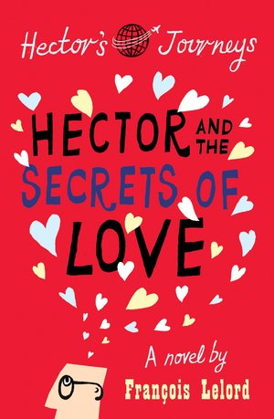 Francois_lelord_hector_%e2%80%8band_the_secrets_of_love