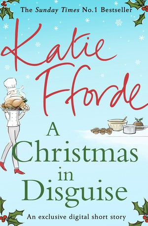 Katie_fforde_a_christmas_in_disguise