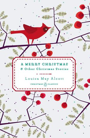 Louisa_may_alcott_a_merry_christmas_and_other_christmas_stories