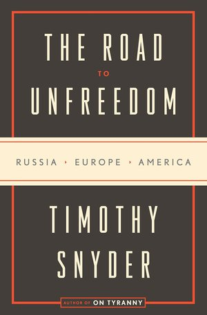 Timothy_snyder_the_%e2%80%8broad_to_unfreedom
